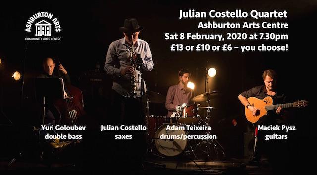 Julian Costello Quartet 8 Feb Ashburton Arts Centre